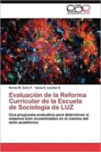 Evaluacion De La Reforma Curricular De La Escuela De Sociologia De Luz - 2870824906