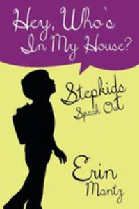 Hey, Who's In My House? Stepkids Speak Out - 2853974879