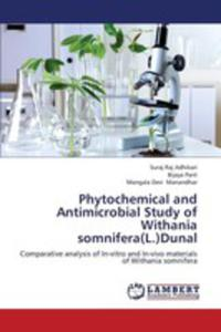 Phytochemical And Antimicrobial Study Of Withania Somnifera(l. )dunal - 2857126113