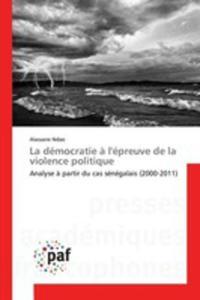 La Démocratie `a L'épreuve De La Violence Politique - 2857260868
