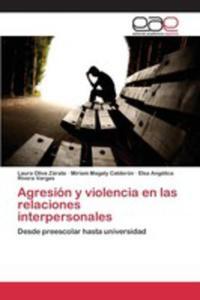 Agresión Y Violencia En Las Relaciones Interpersonales - 2857269228