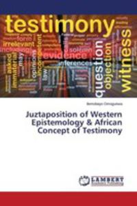 Juztaposition Of Western Epistemology & African Concept Of Testimony - 2857250873
