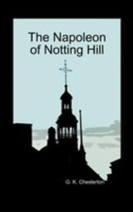 The Napoleon Of Notting Hill (Hardback) - 2860254443