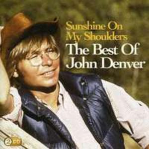 Sunshine On My Shoulders: The Best Of John Denver - 2839254691
