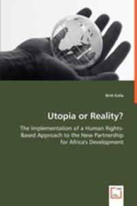 Utopia Or Reality? - The Implementation Of A Human Rights - Based Approach To The New Partnership For Africa's Development - 2857059701