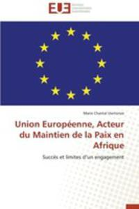 Union Europeenne, Acteur Du Maintien De La Paix En Afrique - 2857208982