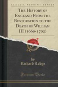 The History Of England From The Restoration To The Death Of William III (1660-1702) (Classic Reprint) - 2852894864