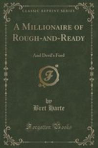 A Millionaire Of Rough-and-ready - 2861150952