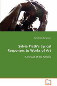 Sylvia Plaths Lyrical Responses To Works Of Art - 2870666361