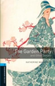 Oxford Bookworms Library: Stage 5: The Garden Party And Other Stories - 2860006322