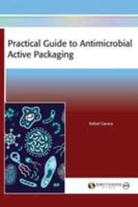Practical Guide To Antimicrobial Active Packaging - 2849007548