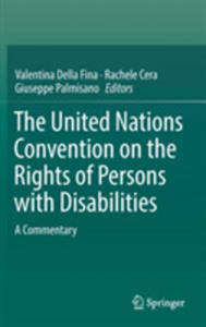 The United Nations Convention On The Rights Of Persons With Disabilities - 2860597228