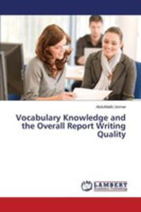 Vocabulary Knowledge And The Overall Report Writing Quality - 2857250297