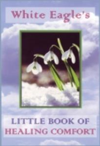 White Eagle's Little Book Of Healing Comfort - 2844912926