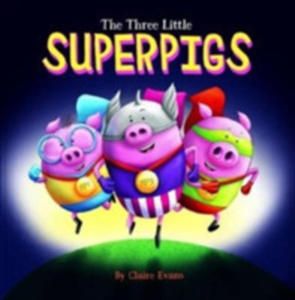 The Three Little Superpigs - 2843709111