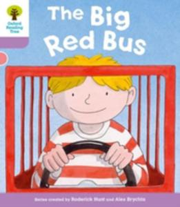 Oxford Reading Tree: Level 1 + More A Decode And Develop The Big Red Bus - 2845349076
