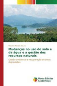 Mudanças No Uso Do Solo E Da Água E A Gest~ao Dos Recursos Naturais - 2857261501