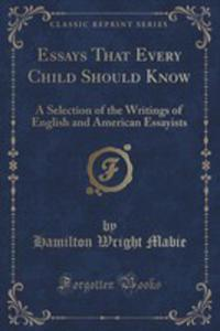 Essays That Every Child Should Know - 2854717215