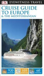 Dk Eyewitness Travel Guide: Cruise Guide To Europe And The Mediterranean - 2840146845