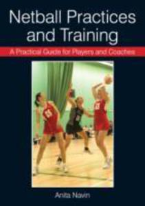 A Practical Guide For Players And Coaches Netball Practices And Training - 2839922389