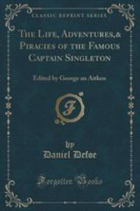 The Life, Adventures,& Piracies Of The Famous Captain Singleton - 2854709980