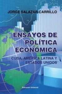 Ensayos De Política Económica. Cuba, América Latina Y Estados Unidos - 2852932171