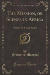 The Mission, Or Scenes In Africa - 2855744298