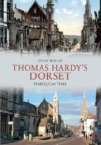 Thomas Hardy's Dorset Through Time - 2842814811