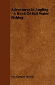 Adventures In Angling - A Book Of Salt Water Fishing - 2855759746