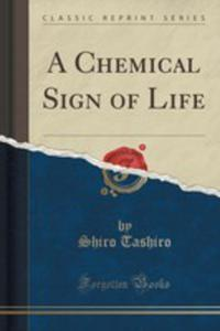 A Chemical Sign Of Life (Classic Reprint) - 2852904210
