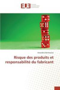 Risque Des Produits Et Responsabilité Du Fabricant - 2860722311