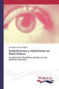 Subjetivismo Y Relativismo En Hans Kelsen - 2857262426