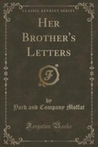 Her Brother's Letters (Classic Reprint) - 2852964283
