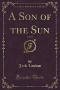 A Son Of The Sun, Vol. 255 Of 1 (Classic Reprint) - 2852984905