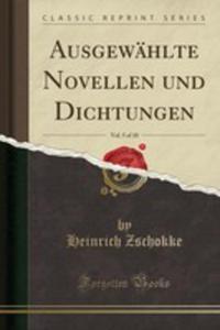 Ausgewählte Novellen Und Dichtungen, Vol. 5 Of 10 (Classic Reprint) - 2854007198