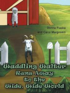 Waddling Walter Runs Away To The Wide, Wide World - 2849007101