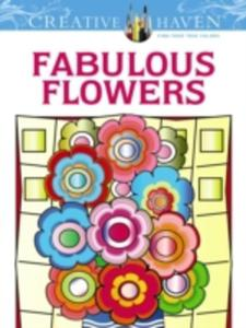 Creative Haven Fabulous Flowers Coloring Book - 2842822829
