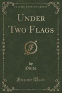 Under Two Flags (Classic Reprint) - 2852873206