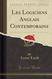 Les Logiciens Anglais Contemporains (Classic Reprint) - 2854734860