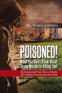 Poisoned! What You Don't Know About Heavy Metals Is Killing You! - 2853964337