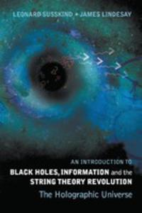 An Introduction To Black Holes, Information And The String Theory Revolution - 2844437136
