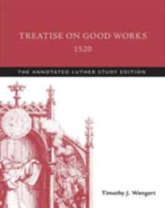 Treatise On Good Works, 1520 - 2840417663