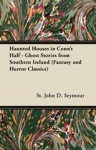 Haunted Houses In Conn's Half - Ghost Stories From Southern Ireland (Fantasy And Horror Classics) - 2855749027