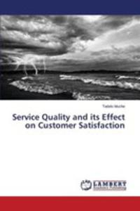 Service Quality And Its Effect On Customer Satisfaction - 2857250619