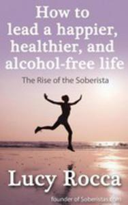 How To Lead A Happier, Healthier, And Alcohol-free Life - 2849005843