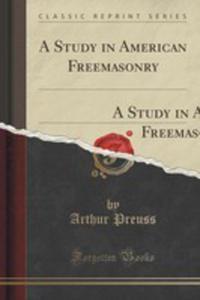A Study In American Freemasonry - 2852946001