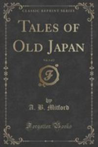 Tales Of Old Japan, Vol. 1 Of 2 (Classic Reprint) - 2852946105