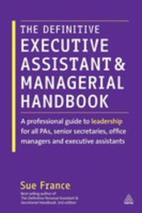 The Definitive Executive Assistant And Managerial Handbook - 2841697631