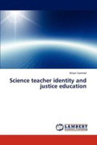 Science Teacher Identity And Justice Education - 2870712451