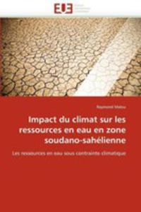 Impact Du Climat Sur Les Ressources En Eau En Zone Soudano - Sahelienne - 2860363991